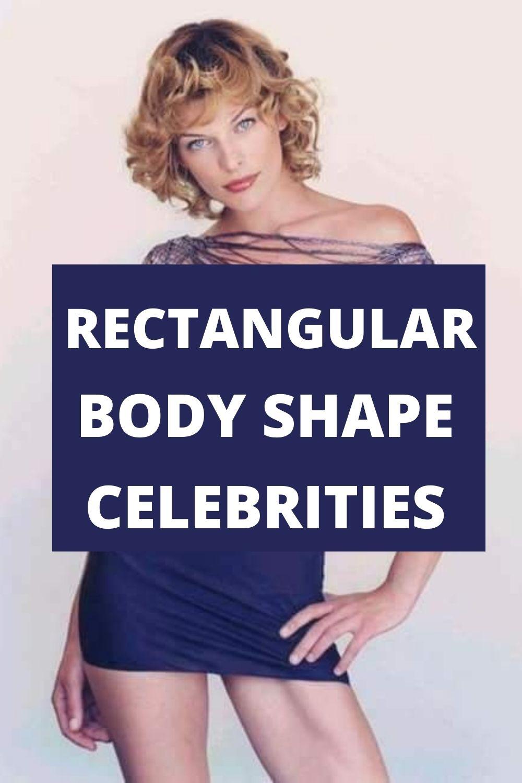 Rectangular Body Shape Celebrities