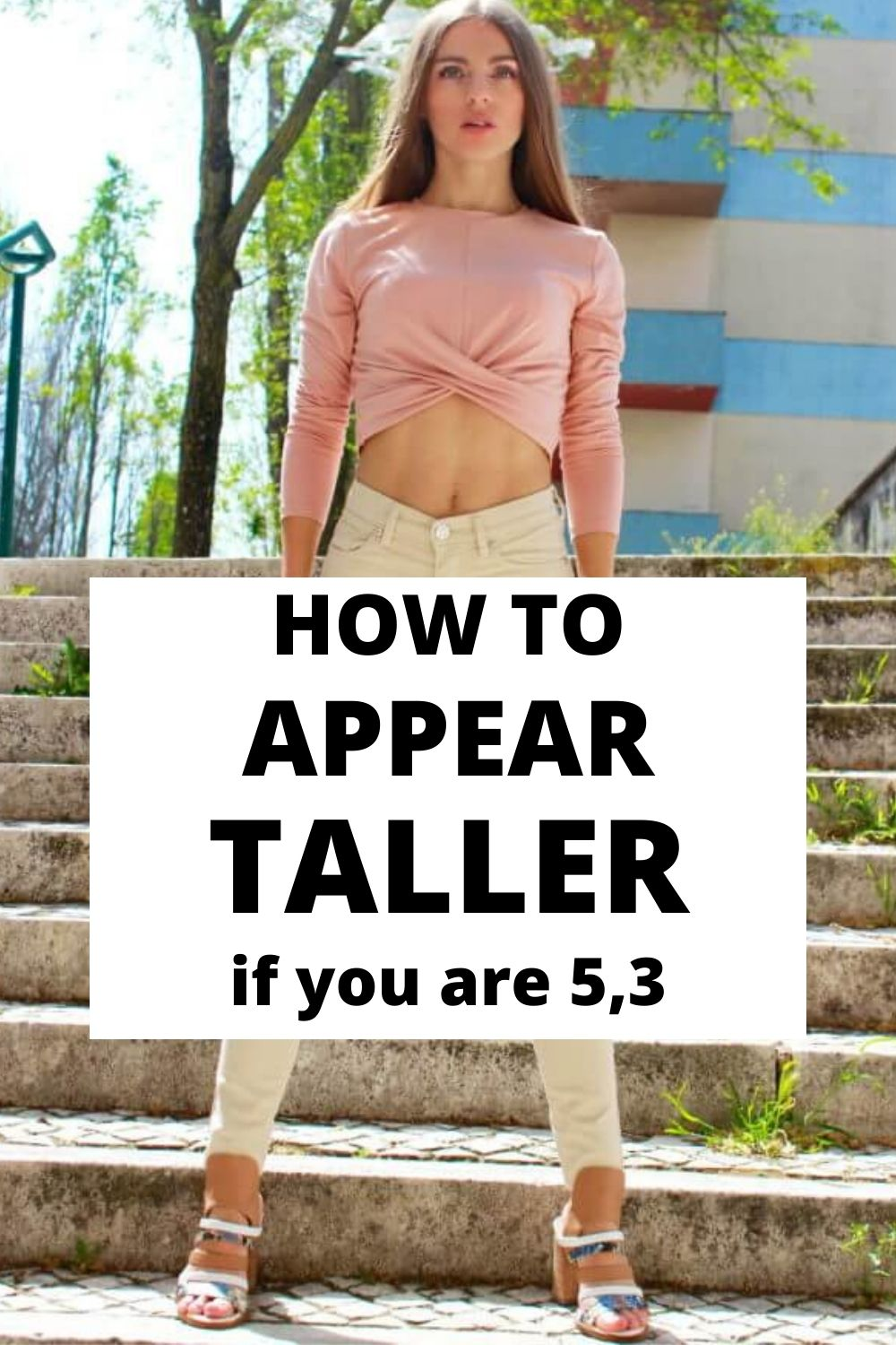 How to appear taller